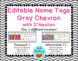 EDITABLE Gray Chevron Name Tags with D'Nealian