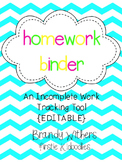 EDITABLE Homework Binder {An Incomplete Work Tracking Tool}