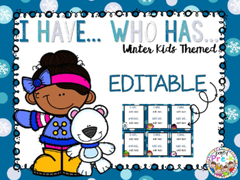 EDITABLE I Have...Who Has: Winter Kids