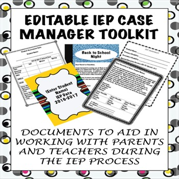 EDITABLE IEP Case Manager Document Toolkit