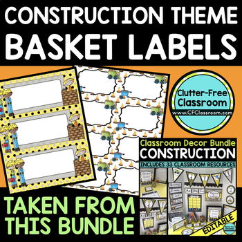 EDITABLE LABELS for CONSTRUCTION THEME by CLUTTER FREE CLASSROOM