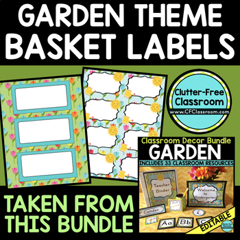 EDITABLE LABELS for GARDEN THEME by CLUTTER FREE CLASSROOM