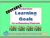EDITABLE LEARNING GOALS Pocket Chart for an Elementary Classroom