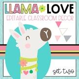 LLAMA CLASSROOM DECOR SET TWO with EDITABLE ELEMENTS