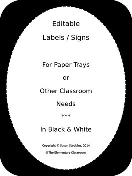 EDITABLE Labels / Signs for Classroom Use, in black & white