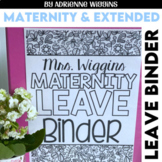 EDITABLE Leave Binder! (Maternity & Extended Leave)