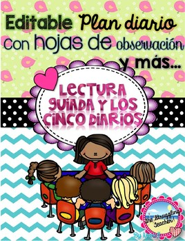 EDITABLE Lectura Guiada y Cinco Diarios Guided Reading and Daily 5 in Spanish
