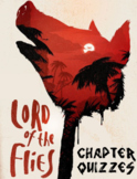 EDITABLE Lord of the Flies Chapter Quizzes with Answers