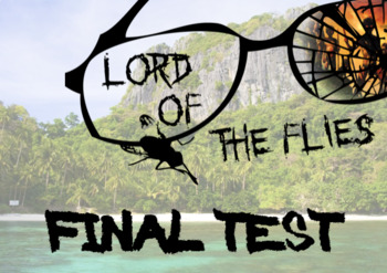 EDITABLE Lord of the Flies Test with Answer Key (100-question, Scantron)
