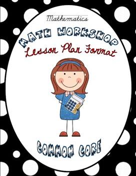 (EDITABLE) Math Workshop Lesson Plan Format {Common Core Aligned}