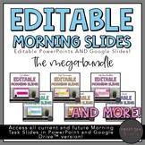 EDITABLE Morning and Task PowerPoint Slides AND Google Sli