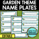 EDITABLE NAMEPLATES for GARDEN THEME by CLUTTER FREE CLASSROOM