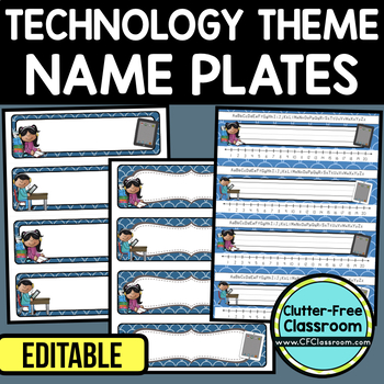 EDITABLE NAMEPLATES for TECHNOLOGY THEME by CLUTTER FREE CLASSROOM