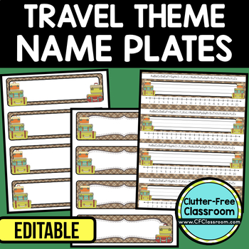 EDITABLE NAMEPLATES for TRAVEL THEME by CLUTTER FREE CLASSROOM
