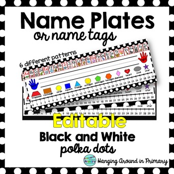 EDITABLE Name Tags / Name Plates - 2D Shapes - Black and White Polka Dot