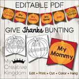 EDITABLE PDF Give Thanksgiving Bunting