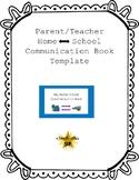 EDITABLE Parent-Teacher School to Home Communication Book