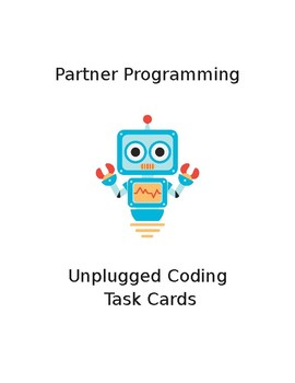 EDITABLE Partner Programming Unplugged Coding Computer Science Lesson Task Cards