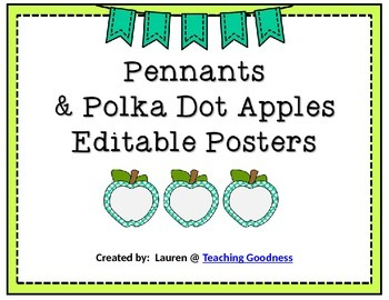 EDITABLE Pennants and Polka Dot Apples Posters