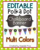 EDITABLE Polka Dot Chalkboard Banner- Multi Colors