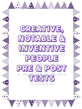 EDITABLE Pre and Post Test Creative, Notable and Inventive People Unit