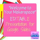 EDITABLE Presentation for Google Slides - Welcome to Your Makerspace
