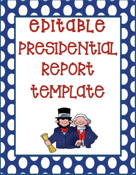 EDITABLE Presidential Report