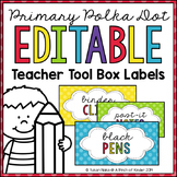 EDITABLE - Primary Polka Dot Teacher Tool Box Labels