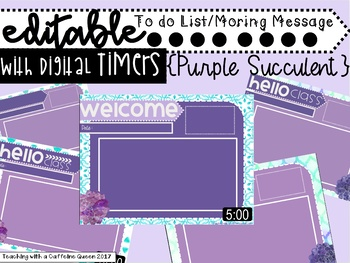EDITABLE Purple Succulent To Do lists with Digital Timer (Morning Message)