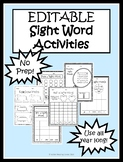 Kindergarten/1st Grade- 6 EDITABLE Sight Word Activities