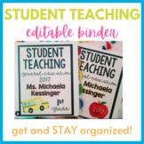 EDITABLE Student Teaching Binder