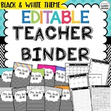 EDITABLE TEACHER BINDER - BLACK & WHITE THEME 900+ PAGES!