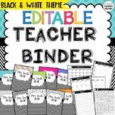 EDITABLE TEACHER BINDER - BLACK & WHITE THEME 900+ PAGES! Back To School!