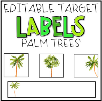EDITABLE Target Labels: Palm Trees