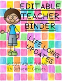 EDITABLE Teacher Binder-FREE UPDATES- Watercolors and Bright colors- 2018-2019