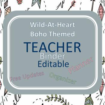 EDITABLE-Teacher Binder,Organizer, Planner Wild Boho Themed Planner