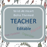 Editable, Updated-Teacher Binder,Organizer, Planner Wild Boho Themed Planner