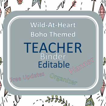 Editable, Updated-Teacher Binder,Organizer, Planner Wild Boho Themed Planner