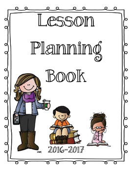 EDITABLE Teacher Plan Book September 2016-June 2017 School Year
