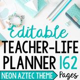 Teacher/Life Planner for UPPER Grades: Neon Aztec Theme: Editable