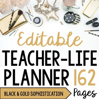 Teacher/Life Planner for UPPER Grades: Black & Gold Sophistication - Editable