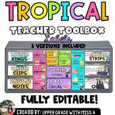 Tropical Teacher Toolbox Labels- EDITABLE