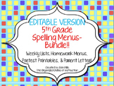EDITABLE VERSION-5th Grade Spelling Menus/Choice Boards BUNDLE!!!