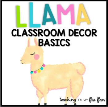 EDITABLE Watercolor Llama Classroom Decor Basics