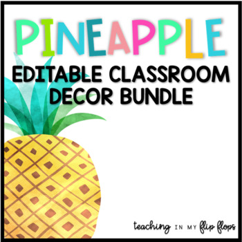 EDITABLE Watercolor Pineapple Classroom Decor Pack