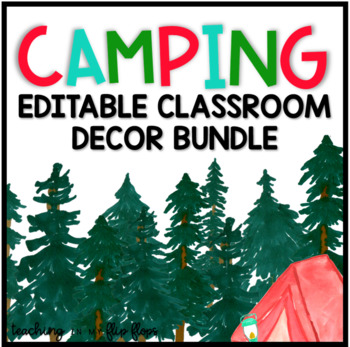EDITABLE Watercolor Camping Classroom Decor Complete Bundle