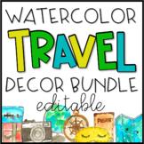 EDITABLE Watercolor Travel Classroom Decor Bundle