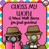 Guess My Word! Word Wall Game for First Graders! Plus Personal Word Walls!
