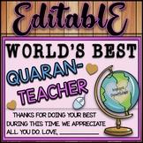 EDITABLE- World's best Quaren- teacher card/ Appreciation
