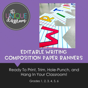 EDITABLE Writing Composition Paper Banners for Your Classroom
